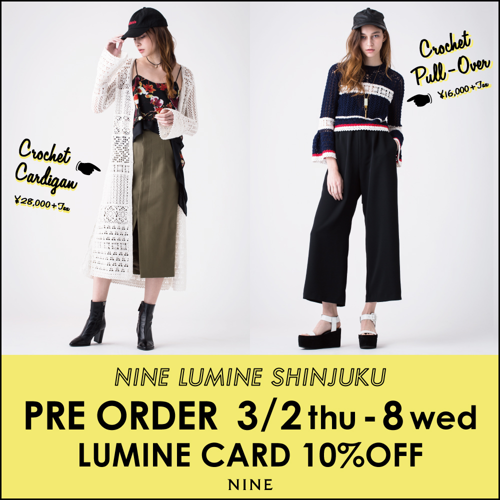 【NINE LUMINE SHINJYUKU】LIMITED PRE ORDER!!