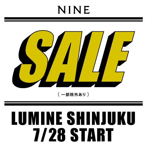 【NINE LUMINE SHINJUKU】SUMMER SALE START!!